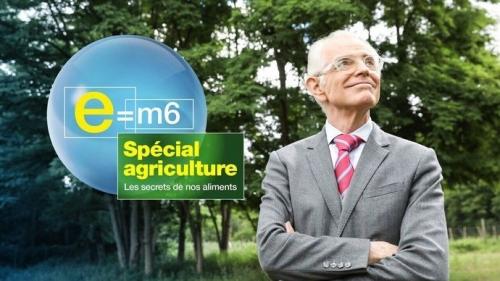 E=M6 spéciale agriculture